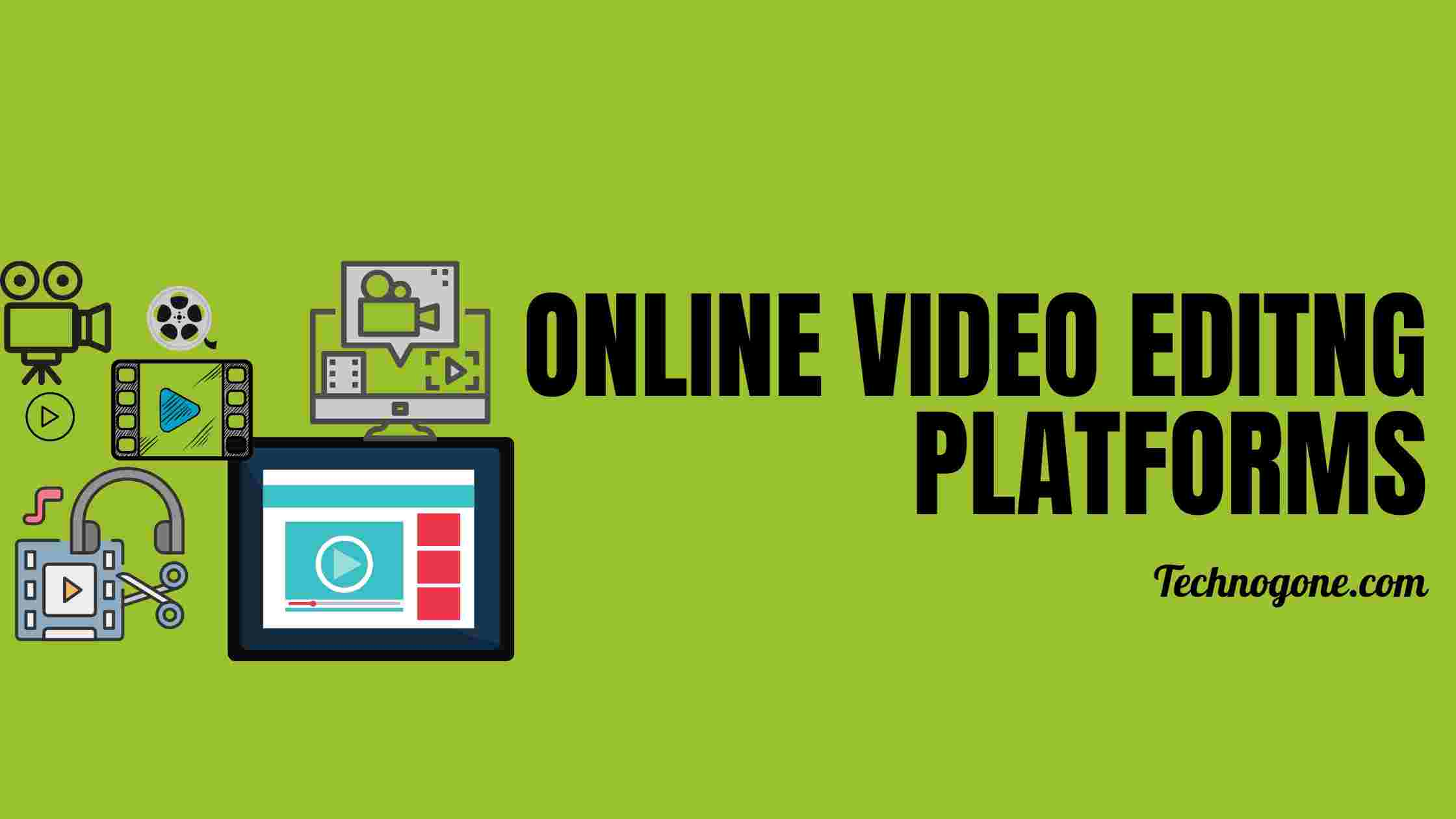 Top 6 Online Video Editing Platforms to Create Your Own Animated Videos