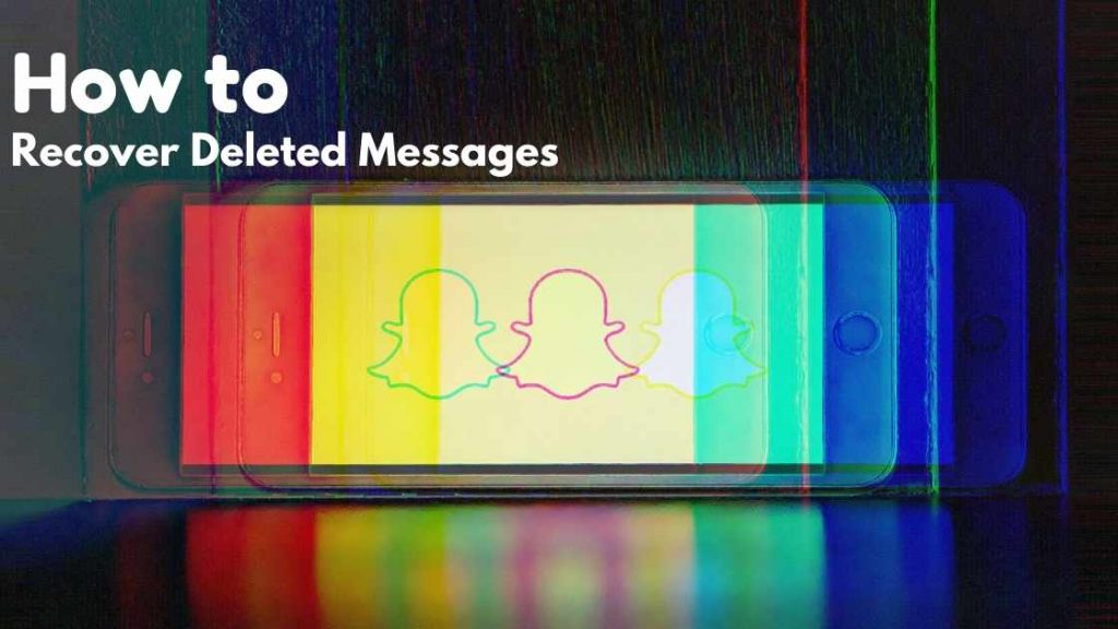 how to recover deleted snapchat