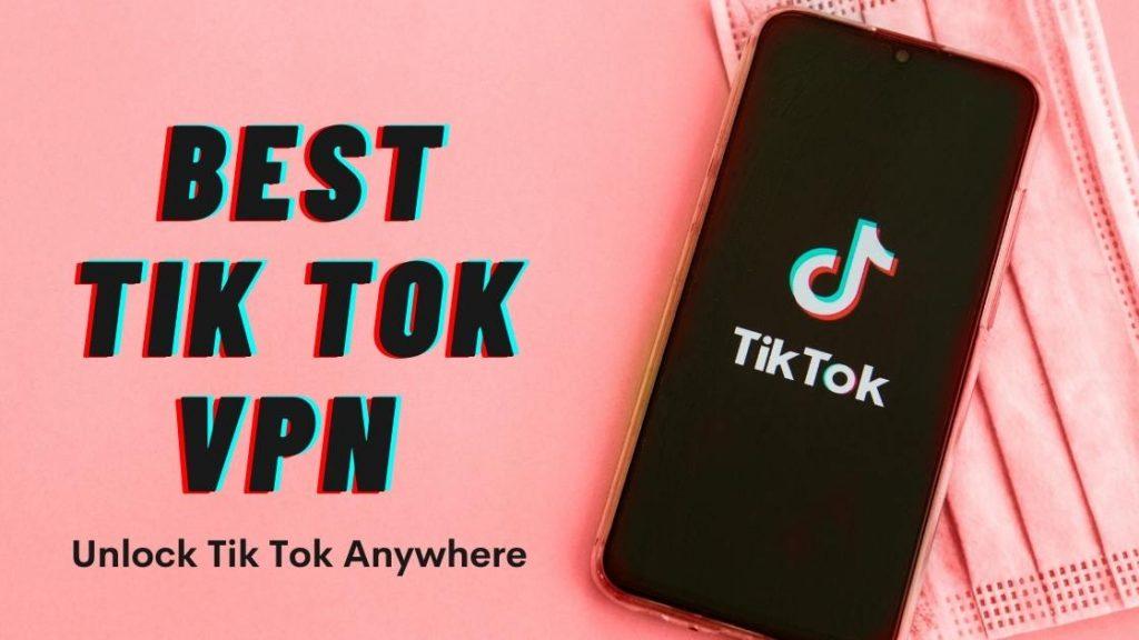 Best VPN or Tik Tok