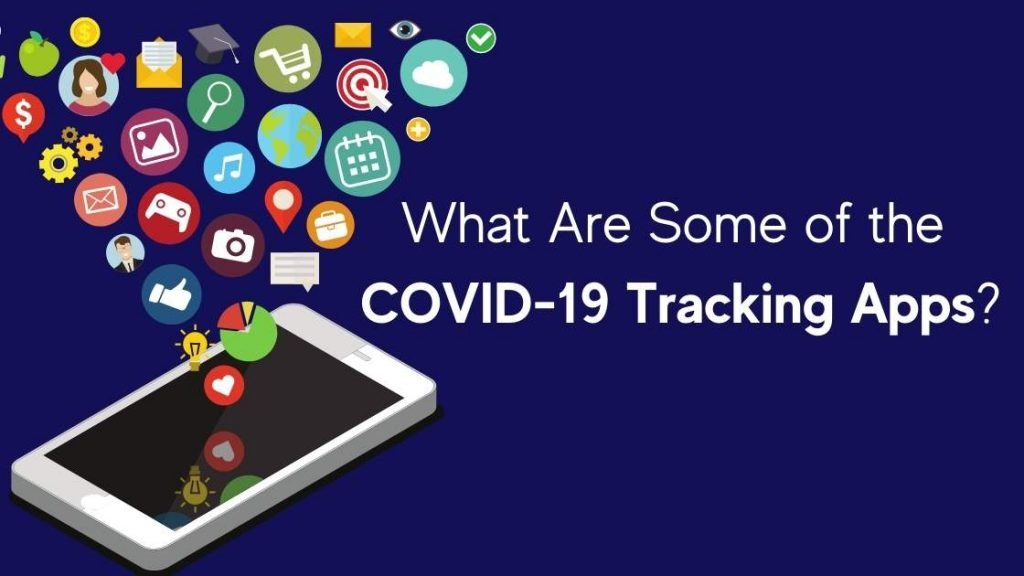 What Are Some of the COVID-19 Tracking Apps?